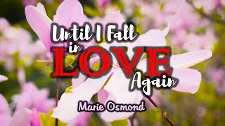 Until I Fall In Love Again - Marie Osmond (KARAOKE VERSION)