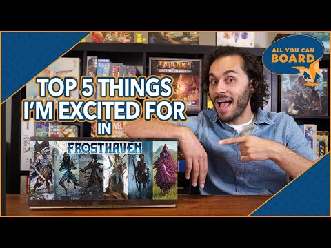 TOP 5 Things I'm Most Excited for in FROSTHAVEN