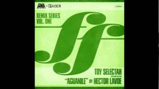 Aguanile By Hector Lavoe / Toy Selectah Remix Fania X Fader Series.