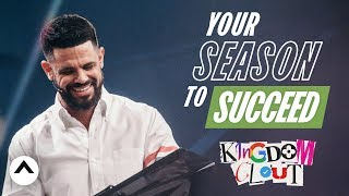 Your Season To Succeed   Kingdom Clout Part 5   Pastor Steven Furtick   Elevation Church