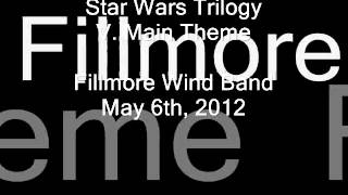 Star Wars Trilogy (John Williams / Donald Hunsberger) V. Main Theme - Fillmore Wind Band