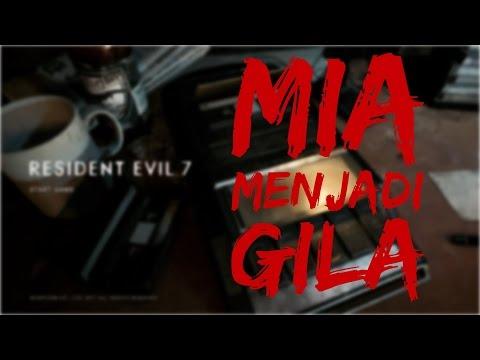 "MIA MENJADI GILA -Resident Evil 7 ""Part 2"""