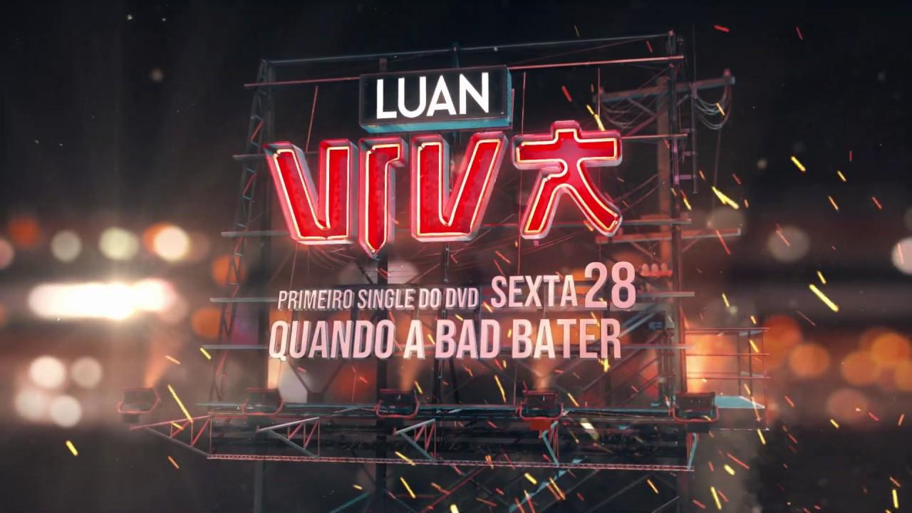 """Luan Santana - Teaser """"Quando a Bad Bater"""" Lançamento dia 28/06 às 12h"""
