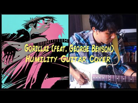 Gorillaz - Humility (feat. George Benson) Guitar Cover Video (Guitar Tabs In Description!)