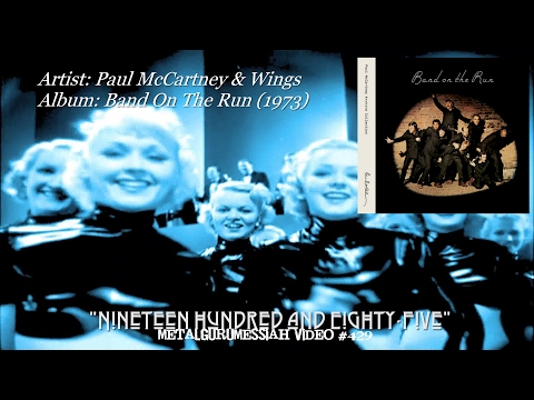 Nineteen Hundred and Eighty-Five - Paul McCartney & Wings (1973) HD FLAC ~MetalGuruMessiah~