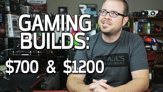 Gaming Builds @ $700 & $1200 - May 2015