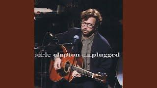 Layla (Acoustic) (Live at MTV Unplugged, Bray Film Studios, Windsor, England, UK, 1/16/1992)...