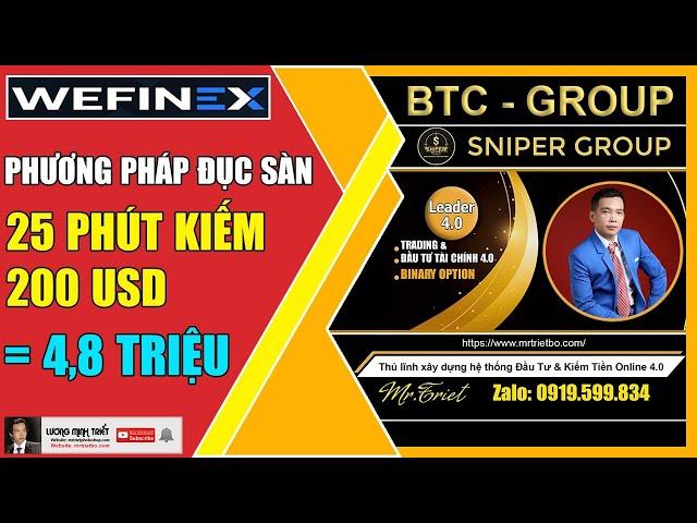 Wefinex - Đục Sàn 25 Phút Kiếm 200$ (4,8 Triệu) 🔴 Lương Minh Triết