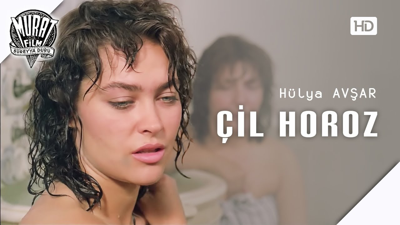 Çil Horoz - Hülya Avşar   FULL HD