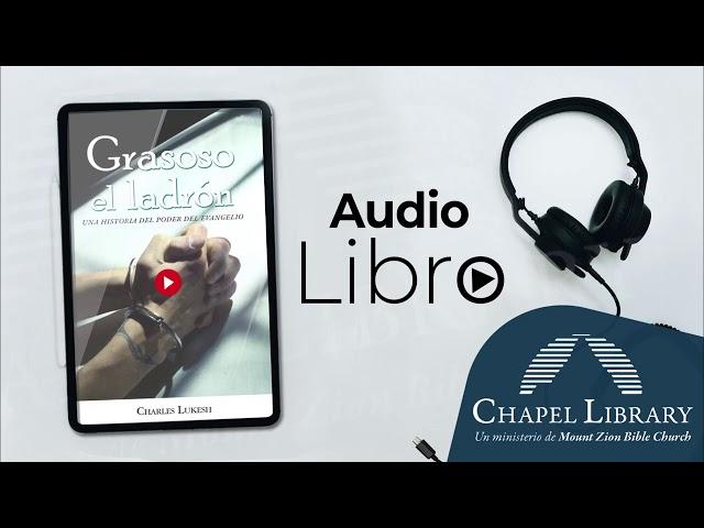 Grasoso, el Ladrón / Chapel Library / Voz: Ps. Plinio Orozco