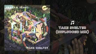 Years & Years - Take Shelter (Unplugged)