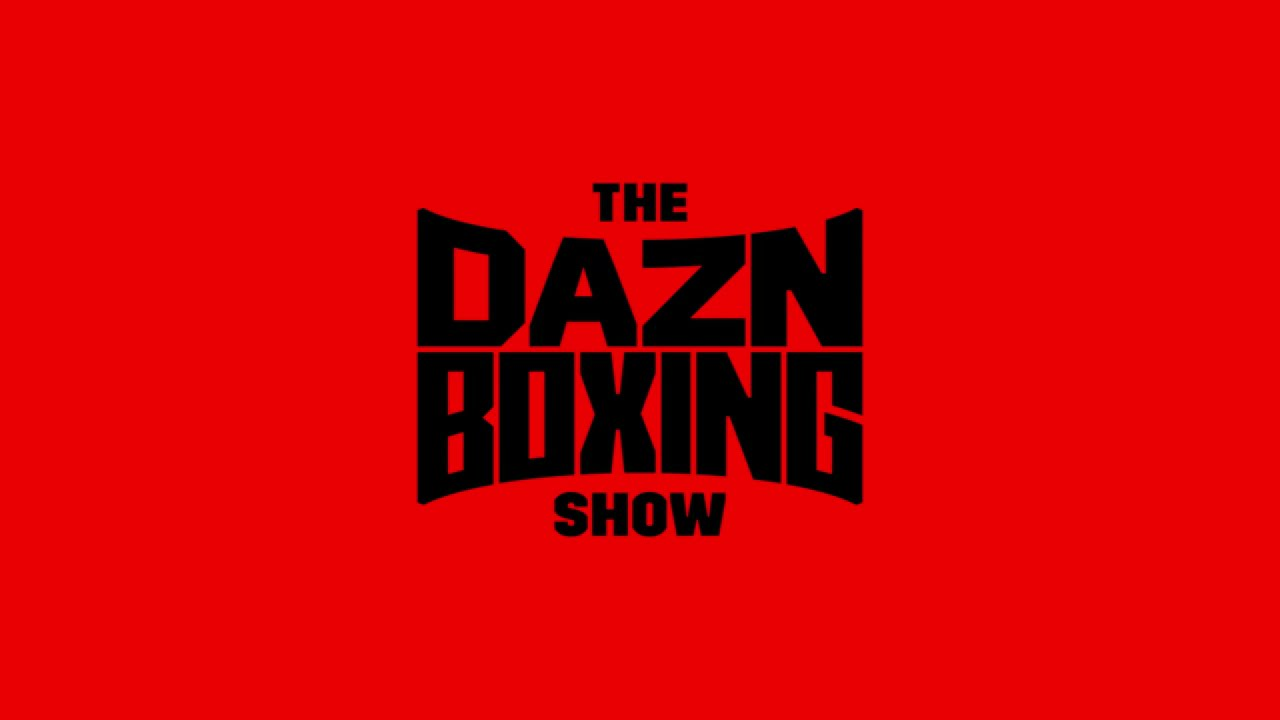 The DAZN Boxing Show: A One-Stop Shop For Boxing Fans