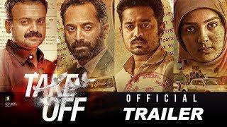 Take Off Official Trailer 2 | Kunchacko Boban | Fahadh Faasil | Parvathy | Mahesh Narayanan