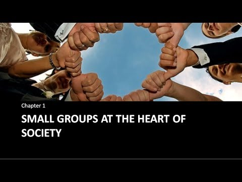 Chapter 1 : Small Groups at the Heart of Society