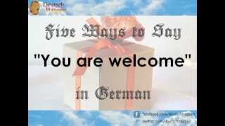 "Five Ways to Say ""You are welcome"" in German"