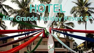 Alor Grande Holiday Resort Kandolim beach GOA India 2017