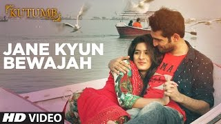 Jane Kyun Bewajah (Video Song) | Kutumb