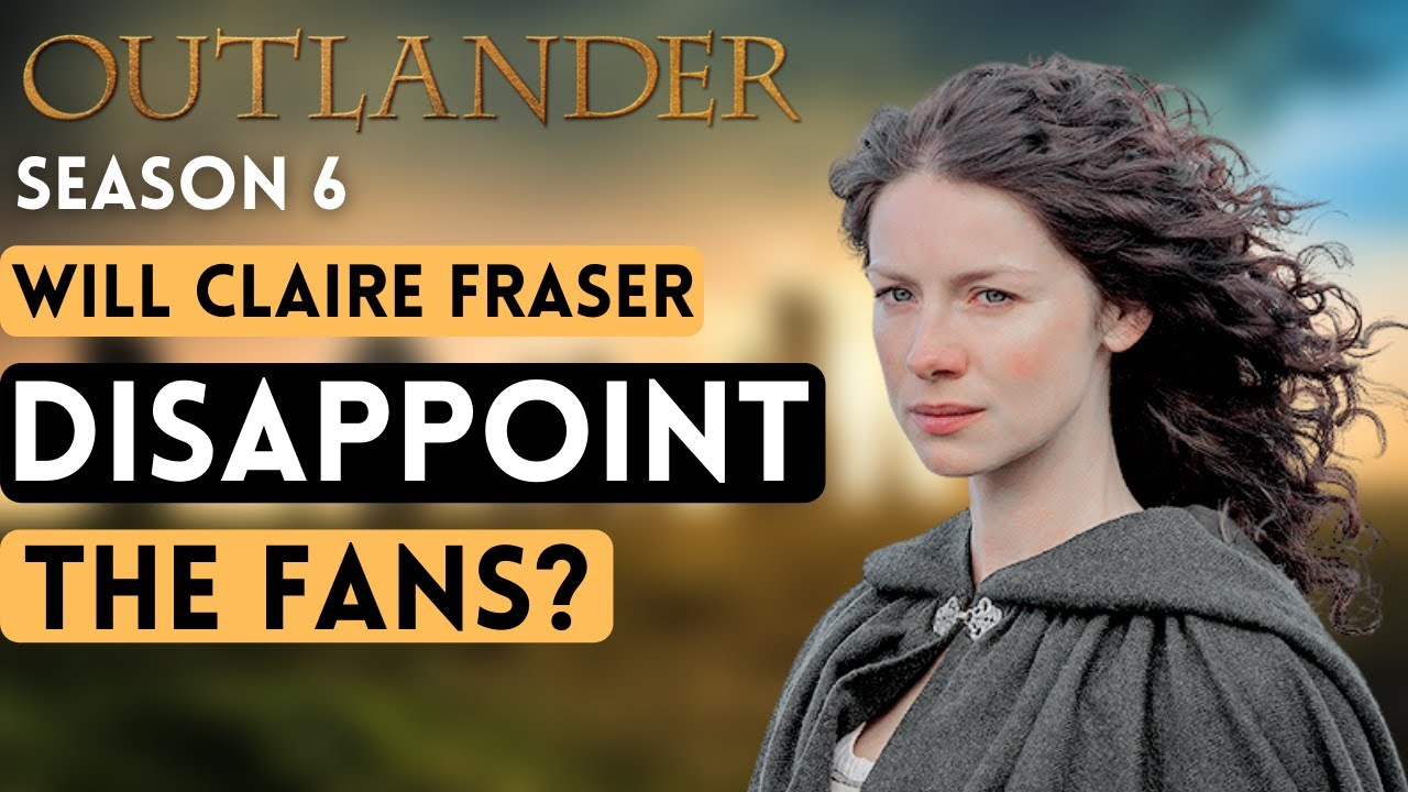 Download Outlander season 6: Claire Fraser, will disappoint their fans?