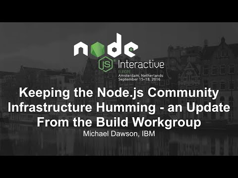 Keeping the Node.js Community Infrastructure Humming - an Update From the Build Workgroup