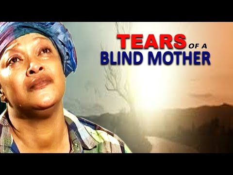 Tears Of My Blind Mother Season 4  - 2016 Latest Nigerian Nollywood Movie