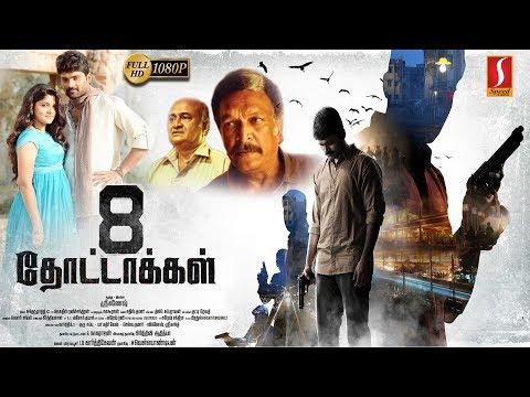 8-thottakkal-tamil-full-movie-|-vetri,-aparna-balamurali-|-sundaramurthy-ks-|-sri-ganesh-|-hd-1080