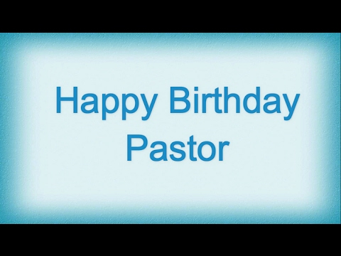 Happy birthday pastor birthday wishes for my pastor youtube happy birthday pastor birthday wishes for my pastor m4hsunfo