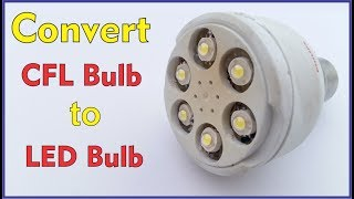 Convert Old broken CFL to LED Bulb