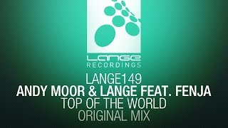 Andy Moor & Lange feat. Fenja - Top Of the World (Original Mix) [OUT NOW]