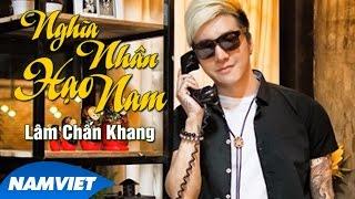 Nghĩa Nhân Hạo Nam - Lâm Chấn Khang [Audio Official]