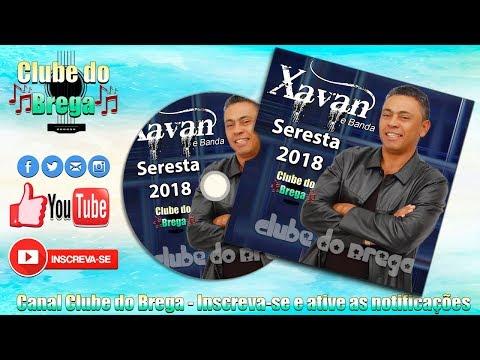 Xavan e Banda - Seresta e Arrocha Romântico - 2018 ᴴᴰ