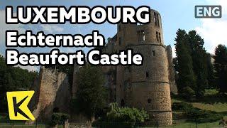 【K】Luxembourg Travel[룩셈부르크 여행]에히터나흐, 암반 위의 보포르 성/Echternach/Beaufort Castle/Prison