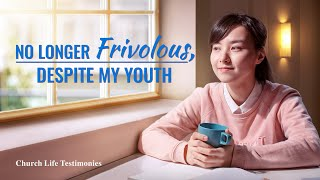 "2020 Christian Testimony Video | ""No Longer Frivolous, Despite My Youth"" 