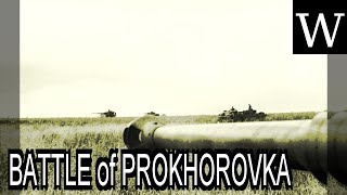 BATTLE Of PROKHOROVKA WikiVidi Documentary
