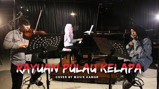 Rayuan Pulau Kelapa - (Cover by Musik Kamar) Instrumental