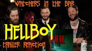 Watchers in the Bar: HELLBOY (2019) Trailer Reaction!!