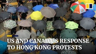 US, Canada urge China to respect 'one country, two systems' in Hong Kong