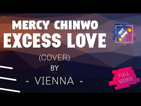 mercychinwo-excess-love-cover-by-vienna
