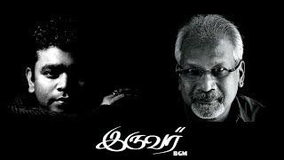 Iruvar BGMs | A.R.Rahman - Mani Ratnam | Hummingjays.com