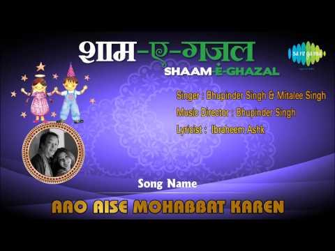 Aao Aise Mohabbat Karen | Shaam-E-Ghazal | Bhupinder Singh & Mitalee Singh