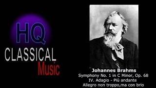BRAHMS - Symphony No.1 in C Minor, Op.68 - IV. Adagio Più andante Allegro non troppo, ma con brio