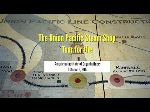 Union Pacific Steam Shop Tour for the American Institute of Organbuilders