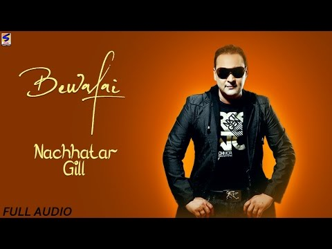 Latest Punjabi Songs 2016 ● Bewafai ● Nachhatar Gill ● Top Hit Punjabi Sad Songs 2016
