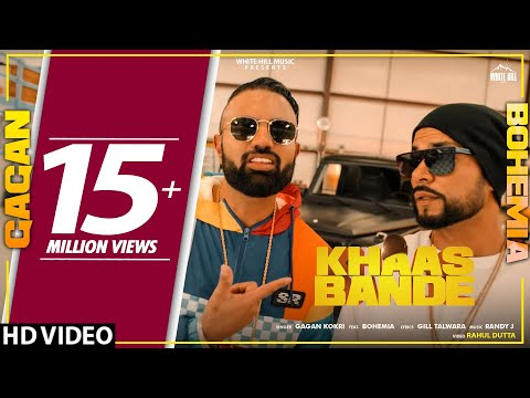 Khaas Bande (Full Song) | Gagan Kokri Ft. Bohemia | New Song
