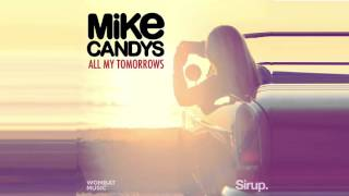 Mike Candys - All My Tomorrows - OUT NOW