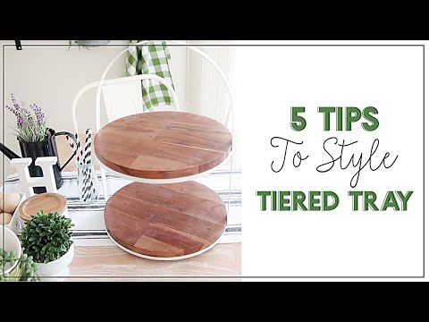 5 Tips to Style Tiered Tray| DIY Farmhouse Decor | How to Style Tiered Tray | Decorate with me