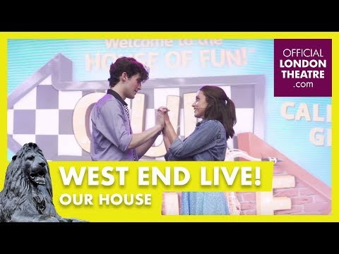 West End LIVE 2017: Our House