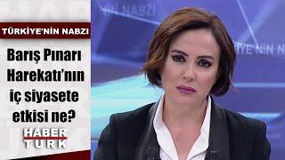 Türkiye'nin Nabzı - 16 Ekim 2019 (Barış Pınarı Harekatı'nın iç siyasete etkisi ne?)