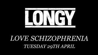 LONGY - Love Schizophrenia (teaser)
