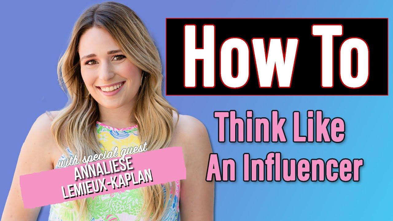 How To Think Like An Influencer