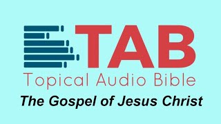 The Gospel TAB | 27 Scriptures Read Aloud | NO MUSIC | Topical Audio Bible Verses About The Gospel